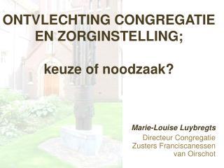ONTVLECHTING CONGREGATIE EN ZORGINSTELLING; keuze of noodzaak?