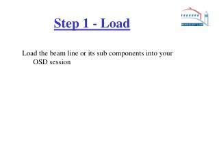 Step 1 - Load