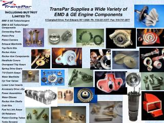 Including but Not Limited To EMD & GE Turbochargers EMD & GE Turbocharger Components