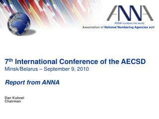 7 th  International Conference of the AECSD Minsk/Belarus – September 9, 2010 Report from ANNA