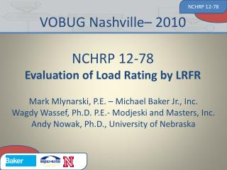 VOBUG Nashville– 2010 NCHRP 12-78 Evaluation of Load Rating by LRFR