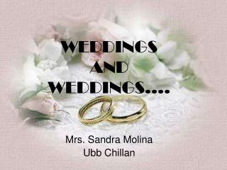 WEDDINGS  AND  WEDDINGS….
