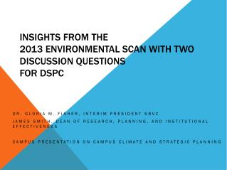 Insights from the  2013 Environmental Scan with Two Discussion Questions for DSPC