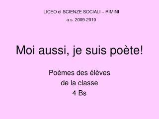 Moi aussi, je suis poète!