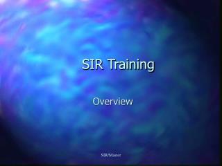 SIR Training