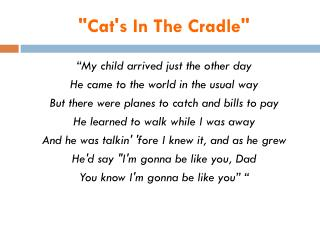 """Cat's In The Cradle"""