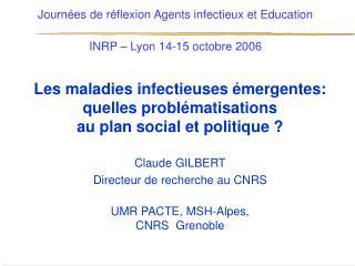 Journées de réflexion Agents infectieux et Education INRP – Lyon 14-15 octobre 2006