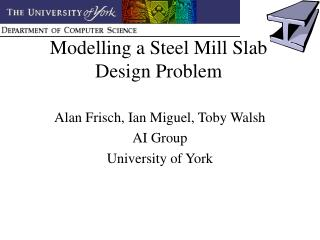 Modelling a Steel Mill Slab Design Problem