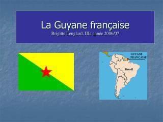 La Guyane fran aise Brigitte Lenglard, IIIe ann e 2006