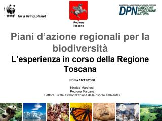 Piani d'azione regionali per la biodiversità  L'esperienza in corso della Regione Toscana