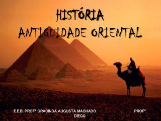 HISTÓRIA ANTIGUIDADE ORIENTAL