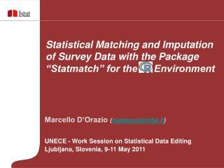 Marcello D'Orazio  ( madorazi@istat.it ) UNECE - Work Session on Statistical Data Editing
