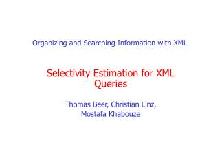 Organizing and Searching Information with XML