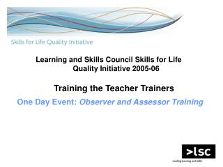 Training the Teacher Trainers One Day Event:  Observer and Assessor Training