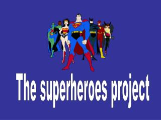 The superheroes project