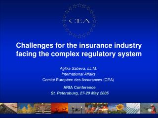Challenges for the insurance industry facing the complex regulatory system