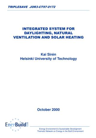 INTEGRATED SYSTEM FOR DAYLIGHTING, NATURAL VENTILATION AND SOLAR HEATING Kai Sirén