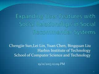 Expanding User Features with Social  Relationships in  Social Recommender Systems
