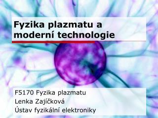 Fyzika plazmatu a moderní technologie