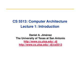 CS 5513: Computer Architecture Lecture 1: Introduction