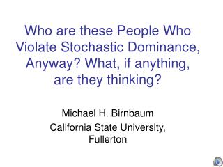 Michael H. Birnbaum California State University, Fullerton