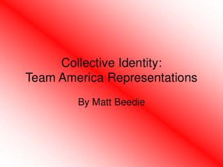 Collective Identity: Team America Representations