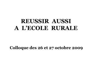 REUSSIR  AUSSI  A  L'ECOLE  RURALE