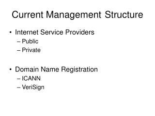 Current ManagementStructure