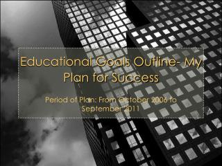 Educational Goals Outline- My Plan for Success
