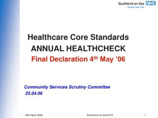 Healthcare Core Standards ANNUAL HEALTHCHECK Final Declaration 4 th  May '06