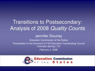 Transitions to Postsecondary: Analysis of 2008  Quality Counts
