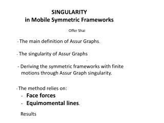 SINGULARITY in Mobile Symmetric Frameworks