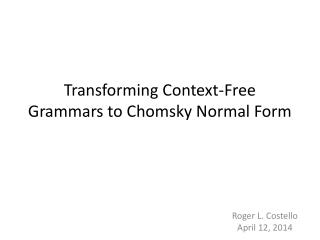 Transforming Context-Free Grammars to Chomsky Normal Form