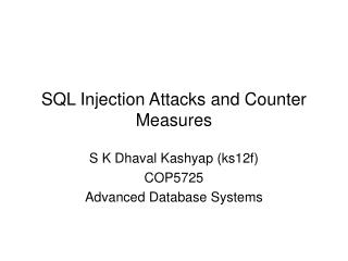 SQL Injection Attacks and Counter Measures