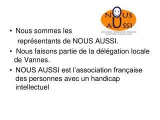 Nous sommes les      représentants de NOUS AUSSI.