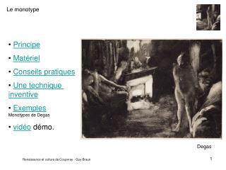Principe Mat�riel Conseils pratiques Une technique  inventive Exemples Monotypes de Degas