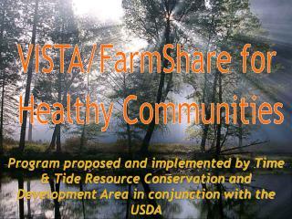 VISTA/FarmShare for  Healthy Communities