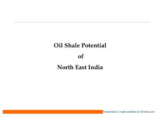 Oil Shale Potential  of  North East India