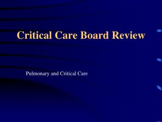 Critical Care Board Review