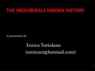 The NEOLIBERALS HIDDEN HISTORY