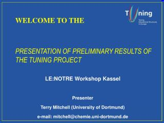 PRESENTATION OF PRELIMINARY RESULTS OF THE TUNING PROJECT