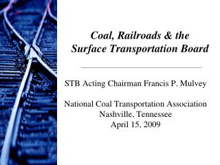 Coal, Railroads & the  Surface Transportation Board