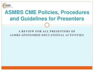 ASMBS CME Policies, Procedures and Guidelines for Presenters