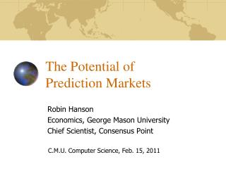 The Potential of  Prediction Markets