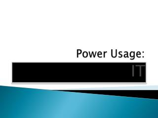 Power Usage: