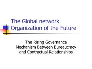The Global network Organization of the Future