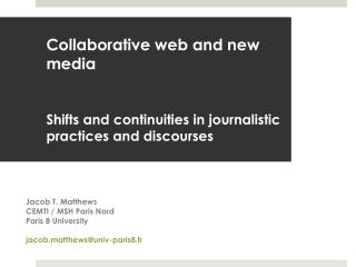 Collaborative web and new media Shifts and continuities in journalistic practices and discourses