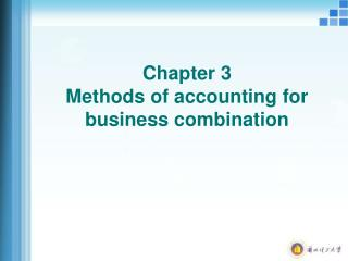 Chapter 3        Methods of accounting for business combination