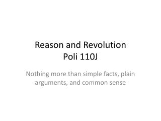 Reason and Revolution Poli 110J
