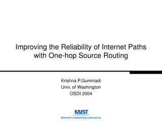 Improving the Reliability of Internet Paths with One-hop Source Routing